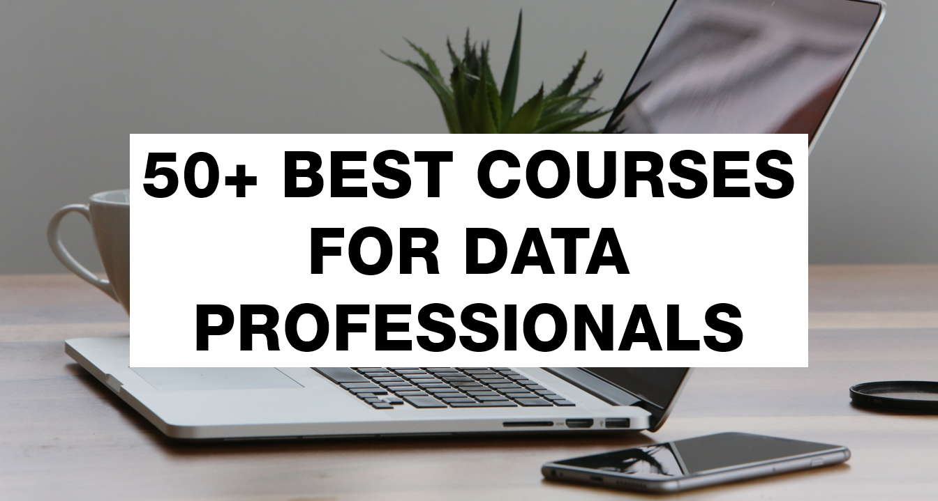 FREE EBOOK - 50+ BEST COURSES FOR DATA PROFESSIONALS